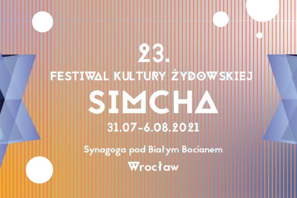 23. Festiwal Kultury Żydowskiej SIMCHA we Wrocławiu