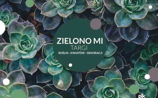 Targi roślin, kwiatów i dekoracji - Zielono Mi