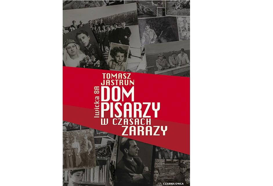 """""""Dom pisarzy w czasach zarazy"""" Tomasz Jastrun"""