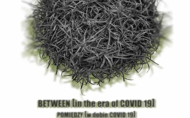 Pomiędzy [w dobie Covid19] | wystawa