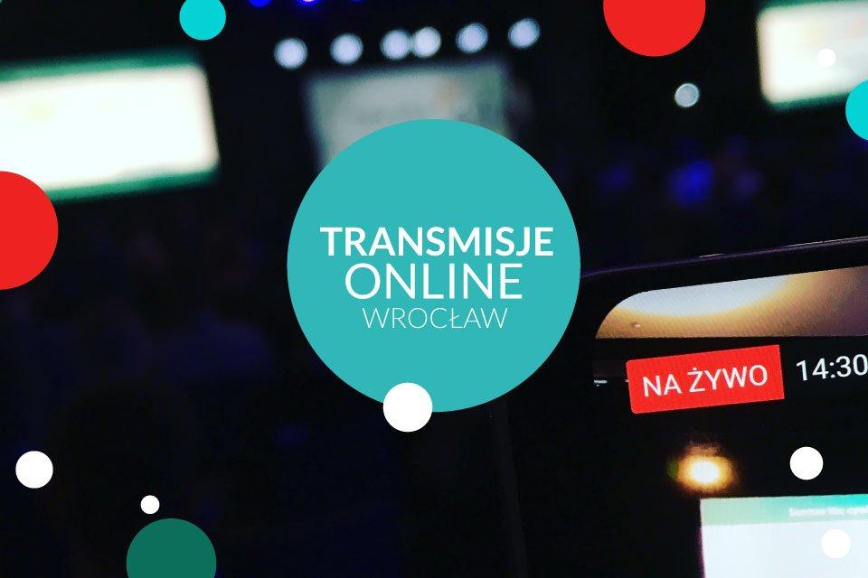 Live Streaming Wrocław | Transmisje online Wrocław