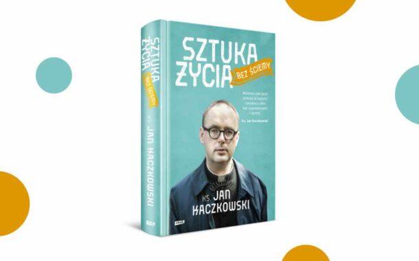 """""""Sztuka życia bez ściemy"""" ks. Jan Kaczkowski"""