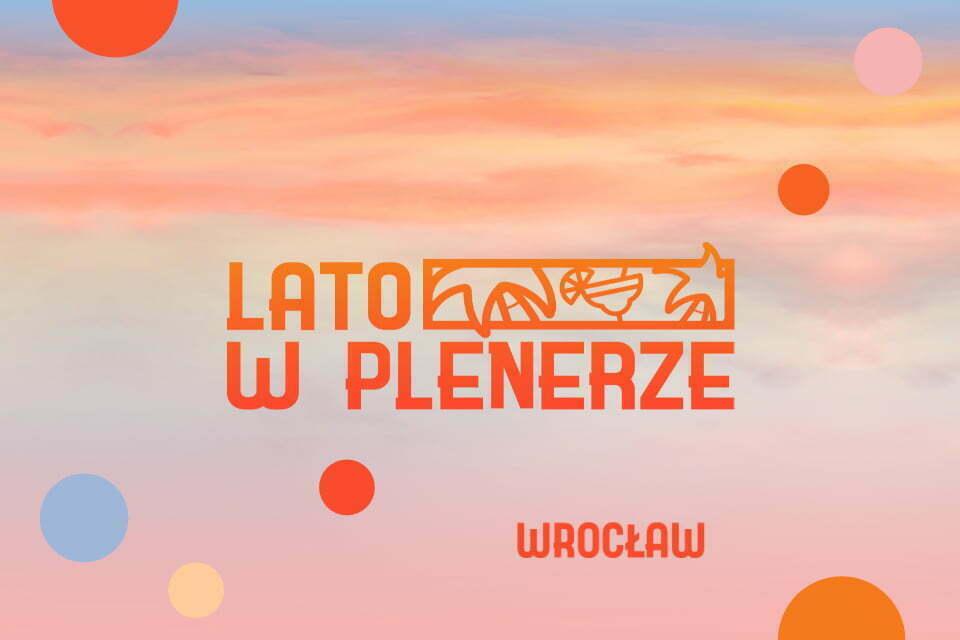Lato w plenerze we Wrocławiu