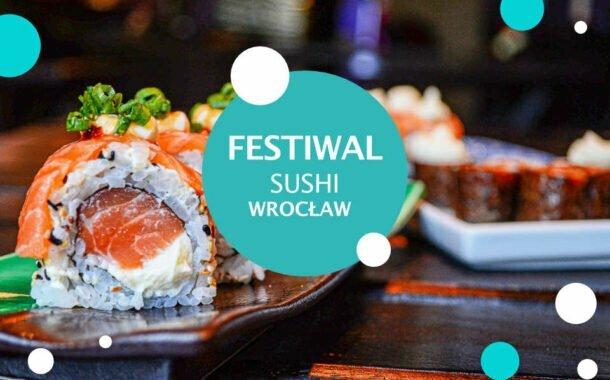Festiwal Sushi we Wrocławiu