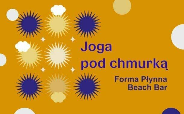 Joga pod chmurką - Forma Płynna - Beach Bar Wrocław
