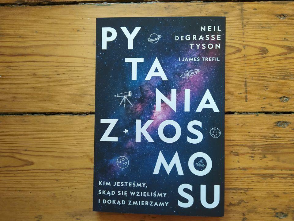 "Neil deGrasse Tyson, James Trefil ""Pytania z Kosmosu"""