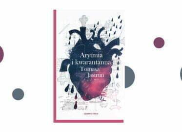 """""""Arytmia i kwarantanna"""" Tomasz Jastrun w poetyckiej opowieści o pandemii"""