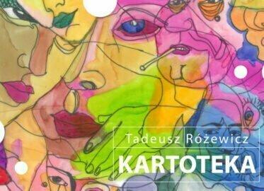 Kartoteka - Tadeusza Różewicza   spektakl plenerowy