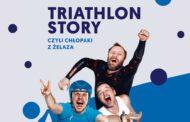 Triathlon Story – Chłopaki z Żelaza | spektakl