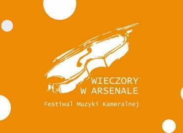 Festiwal Muzyki Kameralnej   Wieczory w Arsenale 2021