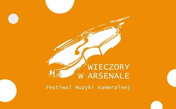 Festiwal Muzyki Kameralnej | Wieczory w Arsenale 2021