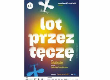 """Tęczowo i przyjacielsko we Wrocławskim Teatrze Lalek   po premierze """"Lotu przez tęczę"""""""