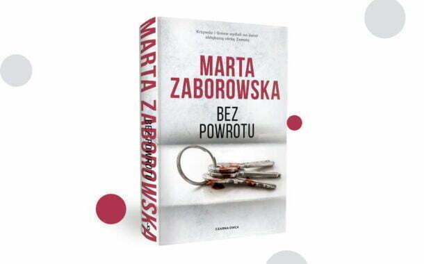 """""""Bez powrotu"""" Marta Zaborowska"""