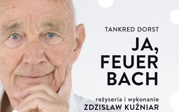 Ja, Feuerbach | Benefis Zdzisława Kuźniara.