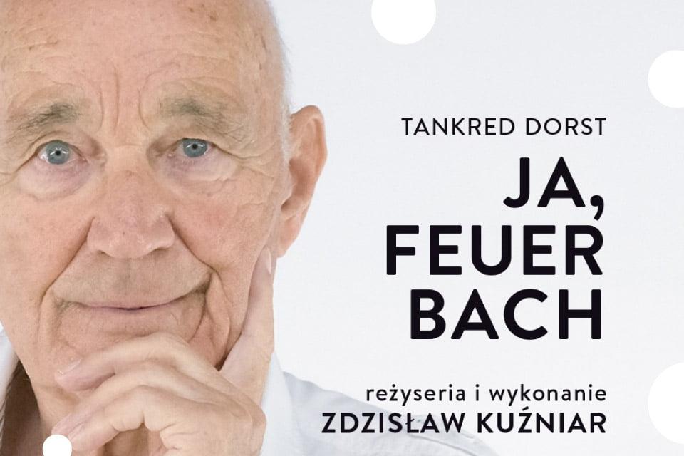Ja, Feuerbach   Benefis Zdzisława Kuźniara.