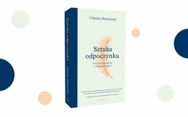 """""""Sztuka odpoczynku"""" Claudia Hammond"""