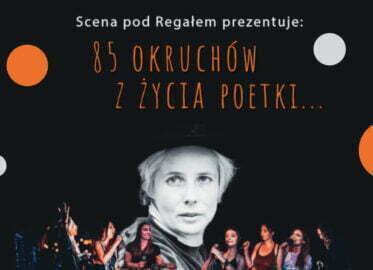 85 okruchów z życia poetki | koncert